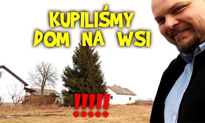 kupiliśmy dom na wsi, gospodarstwo, siedlisko